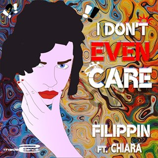 I Dont Even Care by Filippin Download
