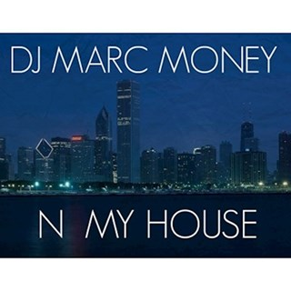 N My House by DJ Marc Money Download