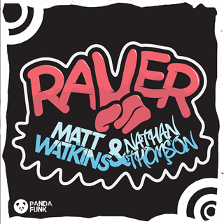 Raver by Matt Watkins & Nathan Thomson Download