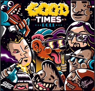 Good Times Roll by Griz & Big Gigantic Download
