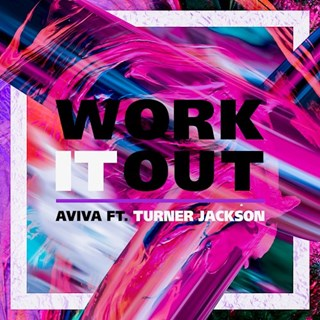 Work It Out by Aviva ft Turner Jackson Download