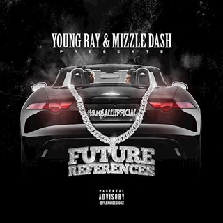 Future Refrences by Young Ray ft  Mizzle Dash Download
