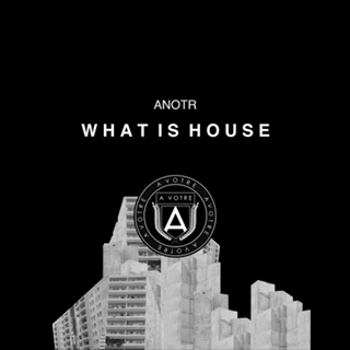 What Is House by Anotr Download