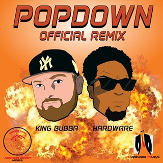 Popdown by Hardware ft King Bubba Download