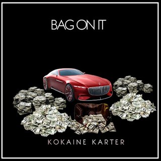 Bag On It by Kokaine Karter Download