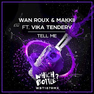 Tell Me by Wan Roux & Makkii ft Vika Tendery Download