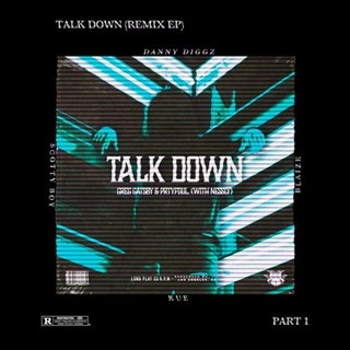 Talk Down by Greg Gatsby, Nessly & Prtyfoul Download