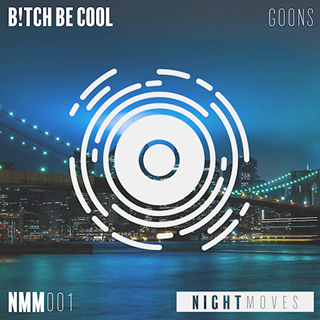 Goons by Bitch Be Cool Download