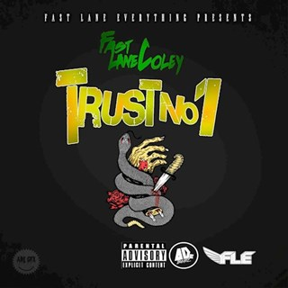 Trust No 1 by Fast Lane Coley Download