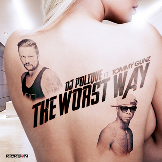 The Worst Way by DJ Polique ft Tommy Gunz Download