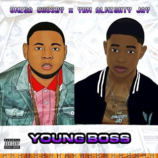 Young Boss by Omega Crosby ft YBN Almighty Jay Download