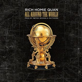 All Around The World by Rich Homie Quan Download