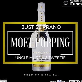 Moet Poppin by Just Soprano ft Uncle Murder & Tweezy Download