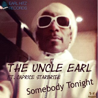 Somebody Tonight by The Uncle Earl ft Caprice Starbrite Download