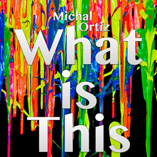 What Is This by Michal Ortiz Download