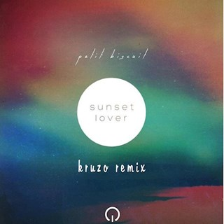 Sunset Lover by Petit Biscuit X Kruzo Download