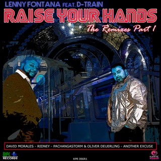 Raise Your Hands by Lenny Fontana ft D Train Download