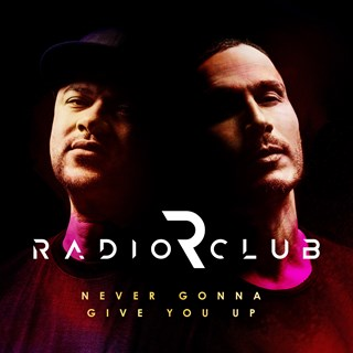 Never Gonna Give You Up by Radioclub Download