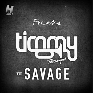 Freaks by Timmy Trumpet & Savage Download