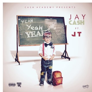 Yeah Yeah Yeah by Jay Cash ft Jt Download