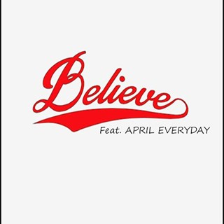 Believe by Scion919 ft April Everyday Download