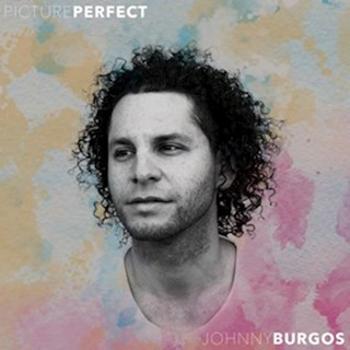 Picture Perfect by Johnny Burgos Download