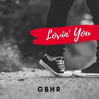 Lovin You by Gbhr Download