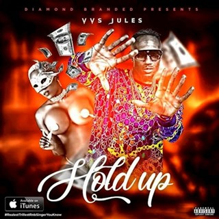 Hold Up by Vvs Jules Download