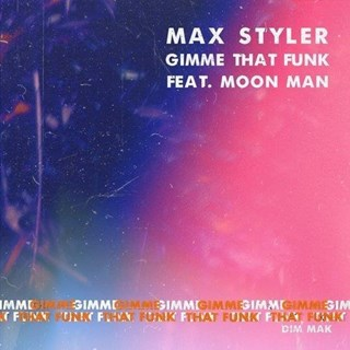 Gimme That Funk by Max Styler ft Moon Man Download
