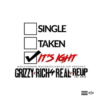 Its Ight by Grizzy, Rich 4 Real & Reup Tha Boss Download