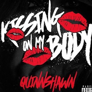 Kissing On My Body by Quinnshawn Download