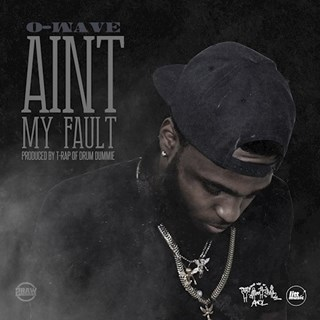 Aint My Fault by O Wave Download