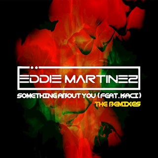 Something About You by Eddie Martinez ft Kaci Download