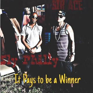 It Pays To Be A Winner by Sir Ace Download