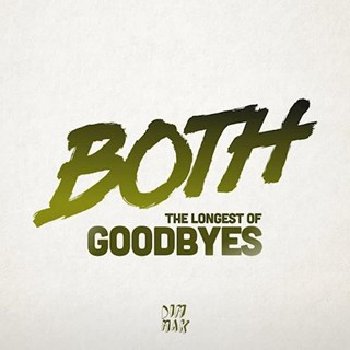 Longest Of Goodbyes by Both Download