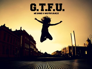 Gtfu by We Bang X Mister Black Download