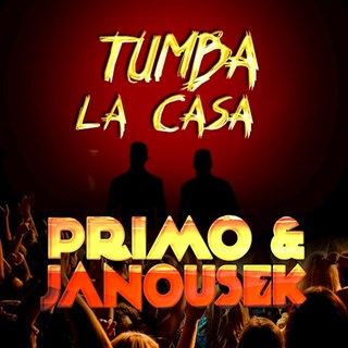 Tumba La Casa by Primo & Janousek Download