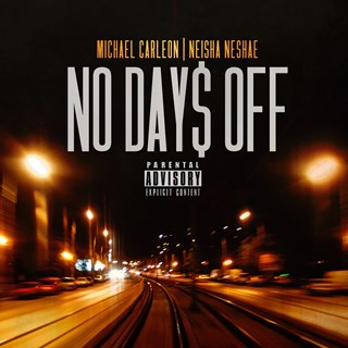 No Days Off by Michael Carleon ft Neisha Neshae Download