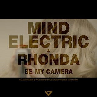 Be My Camera by Mind Electric & Rhonda Download