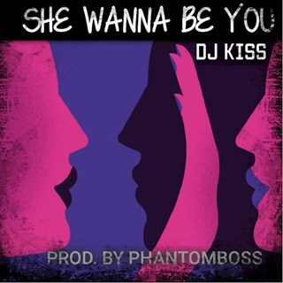 She Wanna Be You by DJ Kiss Download