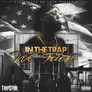 In The Trap We Trust by Tripstar Download