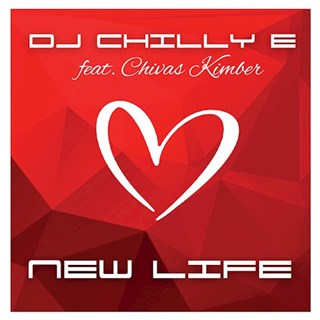 New Life by DJ Chilly E ft Chivas Kimber Download