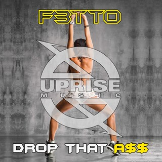 Drop That Ass by F3tto Download
