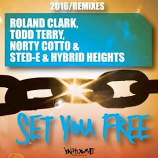 Set You Free by Norty Cotto, Sted E & Hybrid Heights, Roland Clark & Todd Terry Download