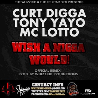 Wish A Nigga Would by Curt Digga, Tony Yayo & Lotto Download