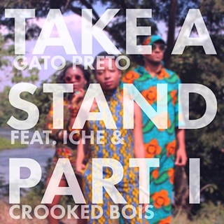 Take A Stand by Gato Preto ft Crooked Bois & Iche Download