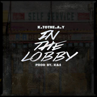 In The Lobby by K To The Ay Download