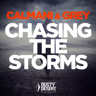 Chasing The Storms by Calmani & Grey Download
