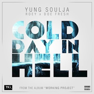 Cold Day In Hell by Ys ft Doe Fresh & Roey Norwood Download