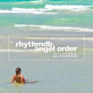 Si Tu Supieras by Rhythm DB & Angel Order ft Jota Mendoza Download